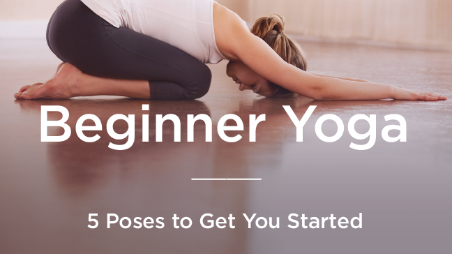 648x364_Beginner_Yoga_5_Poses_to_Get_You_Started